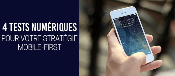 4 Tests numériques pour votre stratégie mobile-first