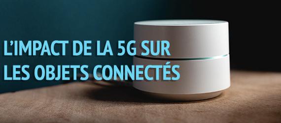 L'impact de la 5G sur les objets connectés