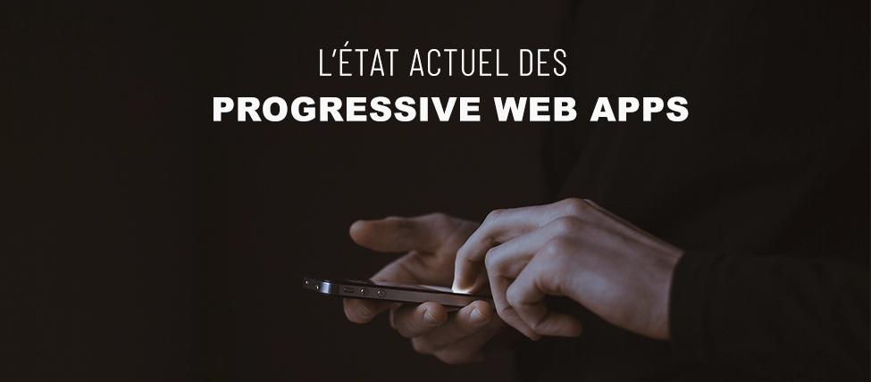 L'état actuel des Progressive Web Apps