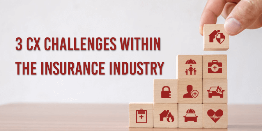 3 Customer Experience Challenges within the Insurance Industry