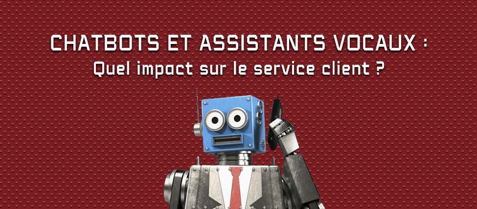 Chatbots et assistants vocaux : quel impact sur le service client