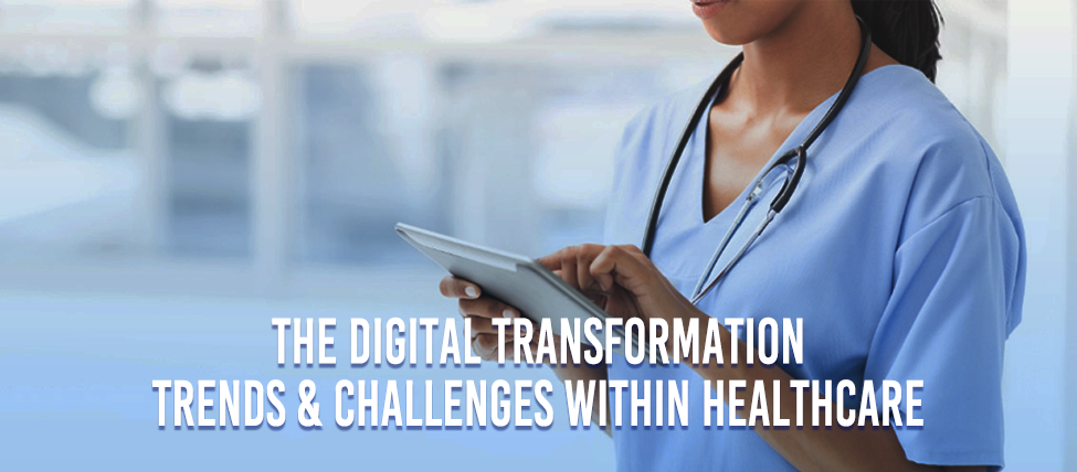 The digital transformation trends and challenges within healthcare