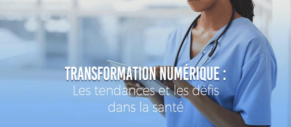 Transformation Numérique : Les tendances et les défis dans la santé