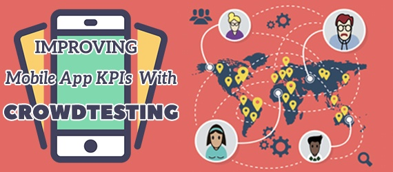 Improving Mobile App KPI'S With Crowdtesting