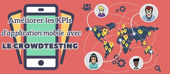 Améliorer les KPI's d'application mobile avec le crowdtesting