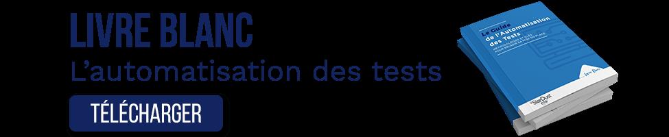 Télécharger notre guide de l'automatisation des tests