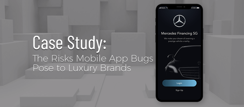 Case Study: The Risk Mobile App Bugs Pose to Luxury Brands