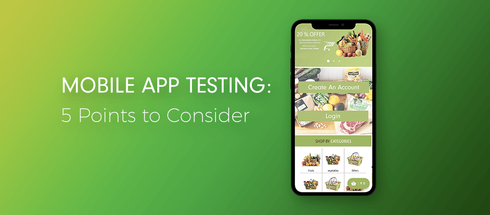 Mobile App Testing: 5 Points to Consider