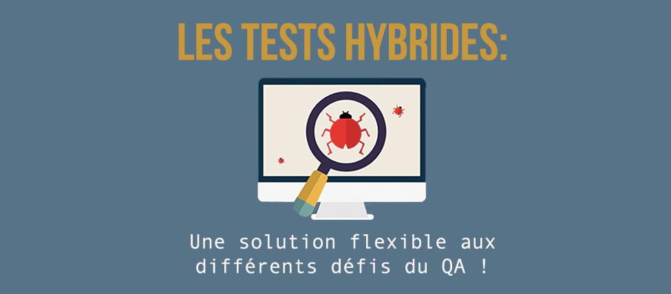 Les tests hybrides : une solution flexible aux différents défis du QA