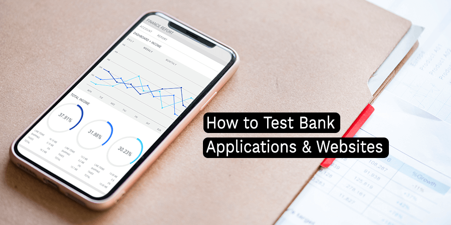 The Quick Guide to Testing Banking Applications and Websites