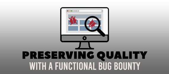 Preserving Quality Through A Functional Bug Bounty