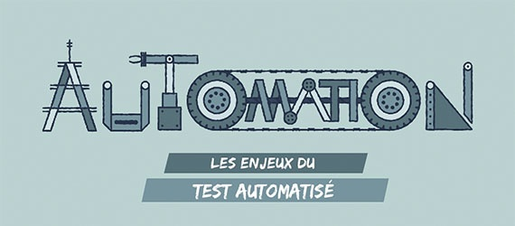 Les enjeux du test automatisé