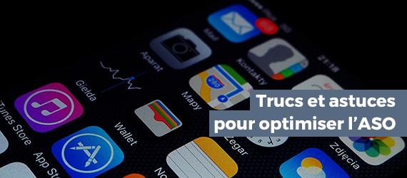 Trucs et astuces pour l'optimisation d'applications sur le Store (ASO)