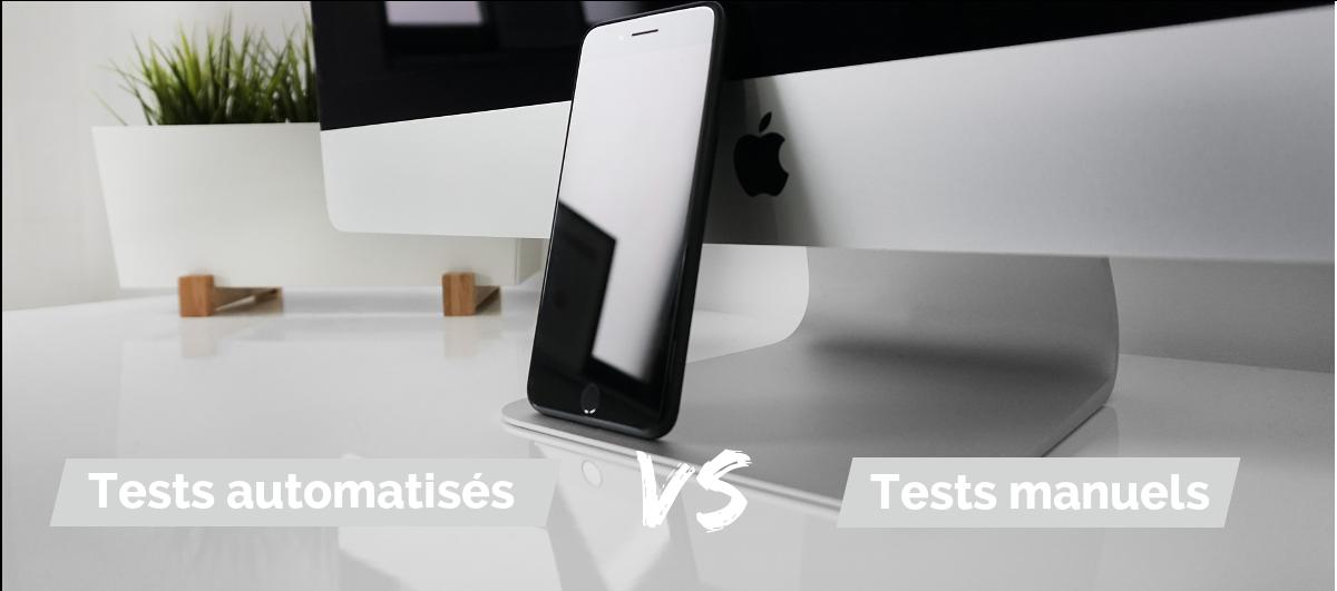 Tests automatisés et tests manuels: doit-on choisir?