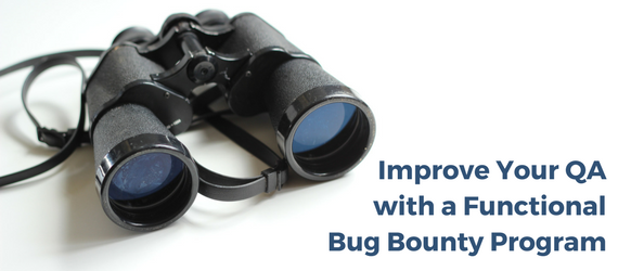 Improve your QA with a Functional Bug Bounty Program